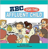 ABC for the Affluent Child by Ashley Ward