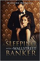 Sleeping With a Wall Street Banker by Marlene Morgan